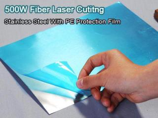 PE Protection Film for Stainless Metal Steel By 500w fiber laser cutting machine